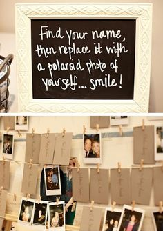 polaroid wedding pictures...Seen this done (without the finding your name part) and people took pics over the night and then the bride and grrom had loads of extra deadly lil pics the next day. All ye need is polaroid camera, some string, pegs and a wall to hang the string from (somewhere at the reception)