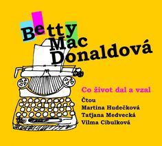 cz: Betty MacDonaldová: Co život dal a vzal (účinkují . Betta, Itunes, Audio Books, Roman, Songs, Studio, Cover, Music, Musica