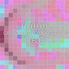 www.childbirthconnection.org