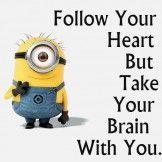 Follow you heart..
