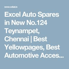 Excel Auto Spares in New No.124 Teynampet, Chennai | Best Yellowpages, Best Automotive Accessories, India