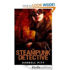 $.99 Amazon.com: The Steampunk Detective eBook: Darrell Pitt: Kindle Store