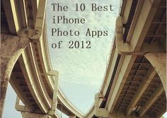 We put a lot of work into this, ENJOY!    The Top 10 #iPhone Photo #Apps of 2012.    Source: onebiginternet.com