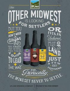 love these long(er) copy ads : Upland Brewing Co.: Other Midwest, 3 Beer Images, Beer Packaging, Branding, Creative Advertising, Advertising Agency, Packaging Design Inspiration, Typography Inspiration, Creative Inspiration, Typography Design