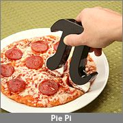 Pizza pie cutter. Or, rather, Pizza pi...
