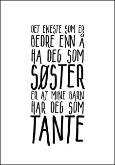 En flott plakat å gi som gave Funeral Quotes, Sister Poems, Happy Birthday Funny, Verse, I Promise, Good To Know, Like Me, Texts, Qoutes
