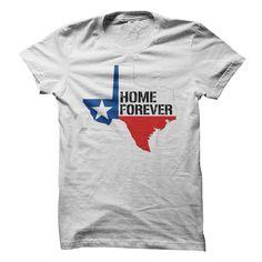 TEXAS - My HOME FOREVER T Shirt, Hoodie, Sweatshirt