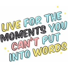 House Of Wonderland - Live For The Moment's You Can't Put Into Words... ($23) ❤ liked on Polyvore featuring home, home decor, wall art, quotes, phrase, saying, text, motivational wall art, handmade home decor and word wall art