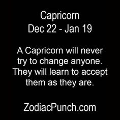 A Capricorn will never try to change anyone. They will learn to accept them as they are. Capricorn Aquarius Cusp, Capricorn Women, Capricorn Quotes, Capricorn Facts, Zodiac Horoscope, Horoscope Signs, Zodiac Signs, Horoscopes, Sign Quotes