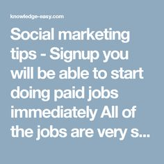 Social marketing tips - Signup you will be able to start doing paid jobs immediately All of the jobs are very simple http://knowledge-easy.com/world-top-business-systems/#.WH-p_Lc4G3o.twitterWorld Top Business Systems | Best Online Way To Make Money - Knowledge-Easy.com