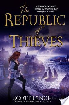 The Republic Of Thieves by Scott Lynch   Book Review