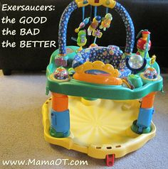 Mama OT: Why exersaucers are good for parents and bad for babies, plus tips for how to make them a little better. | Re-pinned by Personal Touch Therapy. Follow all of our pediatric therapy boards @Elle Touch Therapy