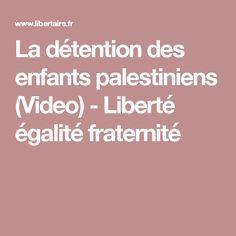 La détention des enfants palestiniens (Video) - Liberté égalité fraternité