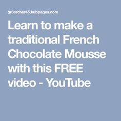 Learn to make a traditional French Chocolate Mousse with this FREE video - YouTube