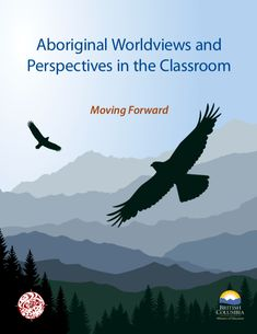 Aboriginal Worldviews and Perspectives in the Classroom: Moving Forward. BC Ministry of Education.