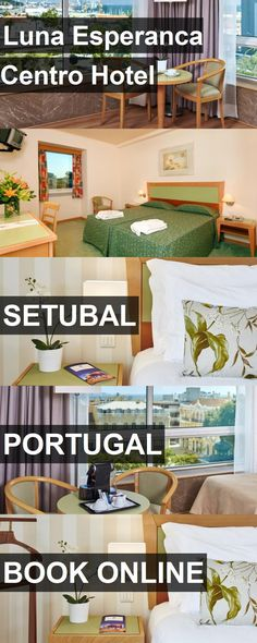Luna Esperanca Centro Hotel in Setubal, Portugal. For more information, photos, reviews and best prices please follow the link. #Portugal #Setubal #travel #vacation #hotel