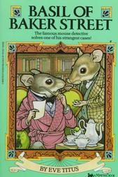 July 16th: Author Eve Titus was born on this day in 1916. She loved writing about talking mice! Her delightful 'Basil of Baker Street' became Disney's 'The Great Mouse Detective.' Hey guys, why replace a great title with a distressingly obvious one?