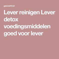 Lever reinigen Lever detox voedingsmiddelen goed voor lever