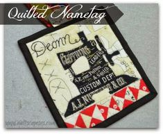 .Quiltscapes.: Snippets ~ A Quilted Nametag