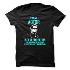 i am an actor - teeshirt #hoodies #personalized hoodies