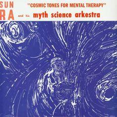 Sun Ra - Cosmic Tones for Mental Therapy - Myth Science Arkestra