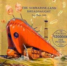 1924 Submarine-Land Dreadnaught giant war machine of the future. Science and…