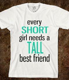 Short Best Friend HAHAHAHA I'll be taller than you someday...like my aunt Sarah. :p @Rachel Tucker