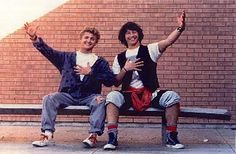 bill and ted's excellent adventure <3