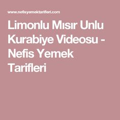 Limonlu Mısır Unlu Kurabiye Videosu - Nefis Yemek Tarifleri
