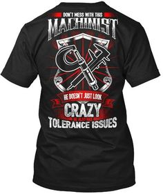 Machinist Funny T-Shirt ,Perfect for the Machinist in your life. Send a positive message to the community with this shirt. Makes a great gift. Cotton Lightweight T-shirt. Branded t-shirt exclusively Manufactured By Vitometee Tshirts Welding And Fabrication, Mechanic Humor, Family Tees, Gym Wear, Shirt Jacket, Branded T Shirts, Short Sleeve Tee, Funny Tshirts, Shirt Designs