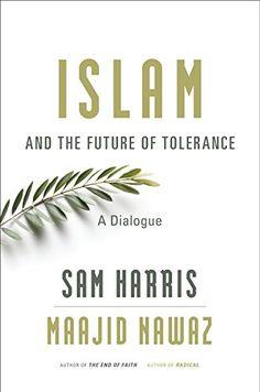 Sam Harris and Maajid Nawaz - Islam and the Future of Tolerance: A Dialogue - http://holesinthefoam.us/islam-and-the-future-of-tolerance-a-dialogue/