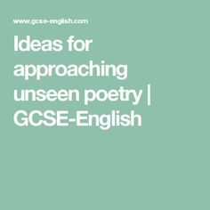 Ideas for approaching unseen poetry   GCSE-English