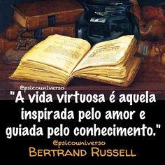 "regram @psicouniverso Bertrand Russell   ""No que acredito"" #boatarde #amor #conhecimento #filosofia #direito #vida #virtude #amar #sabedoria #psicouniverso #psicologia #BertrandRussell #Russell #reflexão #livros #ler #literatura"