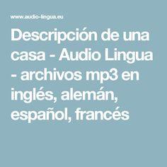 Descripción de una casa - Audio Lingua - archivos mp3 en inglés, alemán, español, francés