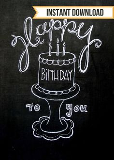 Happy Birthday to You hand drawn chalkboard art--DIGITAL DOWNLOAD-11 x 14 and 8 x 10--cake-candles-cake stand