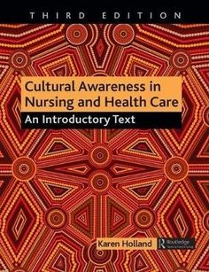 Cultural awareness in nursing and health care : an introductory text / Holland, Karen