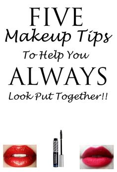 Five makeup tips to help you ALWAYS look put together