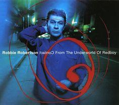 Robbie Robertson - Contact From The Underworld Of Redboy #PrairieEdge