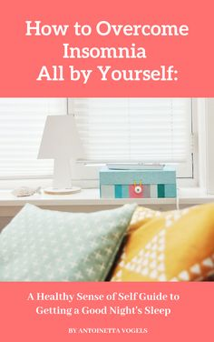 Here's your cure for insomnia! Get a good night's sleep no matter what with the Healthy Sense of Self guide to overcoming insomnia by Antoinetta Vogels. Insomnia Causes, Insomnia Remedies, Sleep Remedies, Sleep Better Tips, Sleep Center, Holistic Wellness, Wellness Tips, Natural Sleep Aids