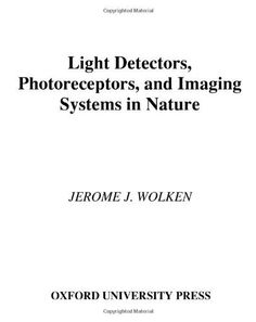 Light Detectors, Photoreceptors, and Imaging Systems in Nature