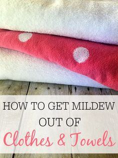Don't throw out those smelly clothes. Check out how to get mildew out of clothes and towels.