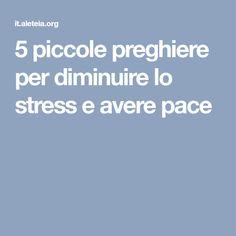 5 piccole preghiere per diminuire lo stress e avere pace