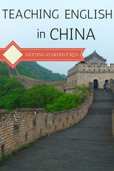 Teaching English In China: Getting Started FAQ's (http://www.goatsontheroad.com/teaching-english-in-china/)