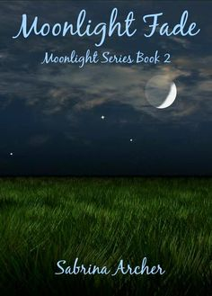 #CoverReveal Moonlight Fade by Sabrina Archer http://www.njkinnysblog.com/2015/01/cover-reveal-moonlight-fade-moonlight.html