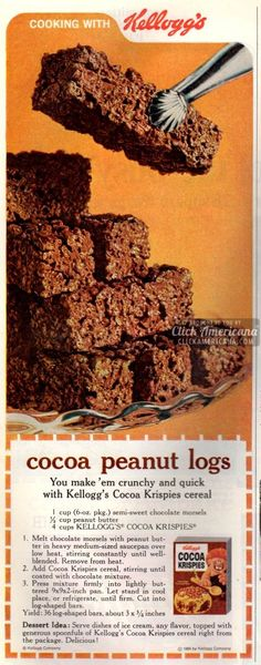 I remember my mom making these when I was young. I loved them so much!.  She would also substitute the milk chocolate morsels with either butterscotch or  chocolate mint morsels. YUM! cocoa-peanut-logs-recipe-oct-1968