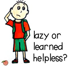 This describes half my class!!   A Peach for the Teach: Learned Helplessness, Learned Helpfulness, and Differential Diagnoses