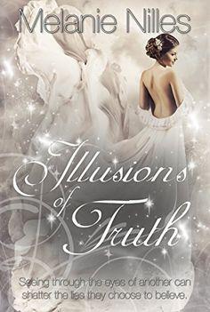 Illusions of Truth by Melanie Nilles http://www.amazon.com/dp/B016NIEVFW/ref=cm_sw_r_pi_dp_umWhwb1CTQ6T1