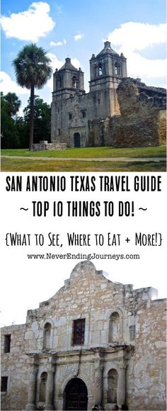 San Antonio Texas Travel Guide Top 10 Things to Do! ~ from NeverEndingJourneys.com ~ What to See, Where to Eat + more!