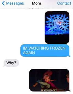 """A girl had a bunch of text conversations with her mom using only screencaps from """"Frozen."""" So funny! Jelsa, Disney And Dreamworks, Disney Pixar, Disney Characters, Frozen Funny, Frozen Humor, Frozen Quotes, Frozen Memes, Princesa Disney Frozen"""