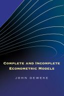 Complete and incomplete econometric models / John Geweke (2010)